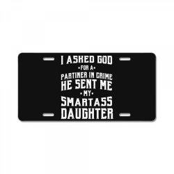 Dad from daughter Smart Daughter - Fathers Day Gift License Plate | Artistshot