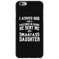 Dad from daughter Smart Daughter - Fathers Day Gift iPhone 6/6s Case | Artistshot