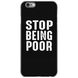 stop being poor iPhone 6/6s Case   Artistshot