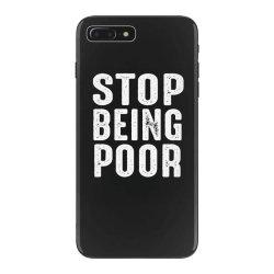 stop being poor iPhone 7 Plus Case   Artistshot