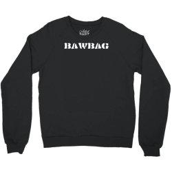 bawbag Crewneck Sweatshirt | Artistshot