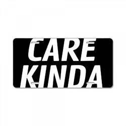 kinda care License Plate   Artistshot