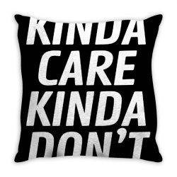 kinda care Throw Pillow   Artistshot