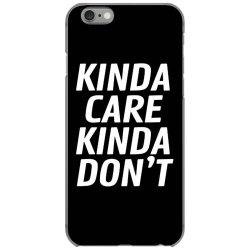 kinda care iPhone 6/6s Case   Artistshot
