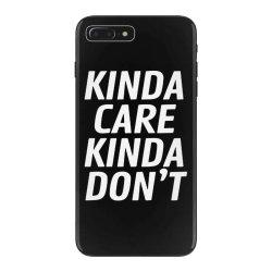 kinda care iPhone 7 Plus Case   Artistshot