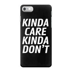 kinda care iPhone 7 Case   Artistshot