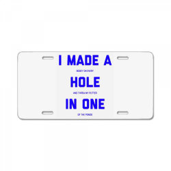 i made a bogey on every hole and threw putter in one License Plate | Artistshot