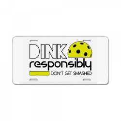 drink responsibly dont get smashed License Plate | Artistshot