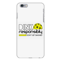 drink responsibly dont get smashed iPhone 6 Plus/6s Plus Case | Artistshot