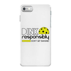 drink responsibly dont get smashed iPhone 7 Case | Artistshot