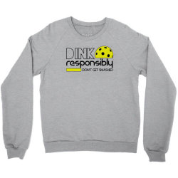 drink responsibly dont get smashed Crewneck Sweatshirt | Artistshot