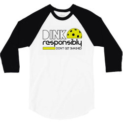 drink responsibly dont get smashed 3/4 Sleeve Shirt | Artistshot