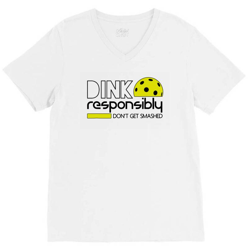 Drink Responsibly Dont Get Smashed V-neck Tee | Artistshot