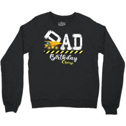b day party dad birthday crew con.struc.tion birthday party t shirt Crewneck Sweatshirt | Artistshot