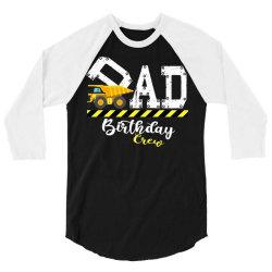 b day party dad birthday crew con.struc.tion birthday party t shirt 3/4 Sleeve Shirt | Artistshot