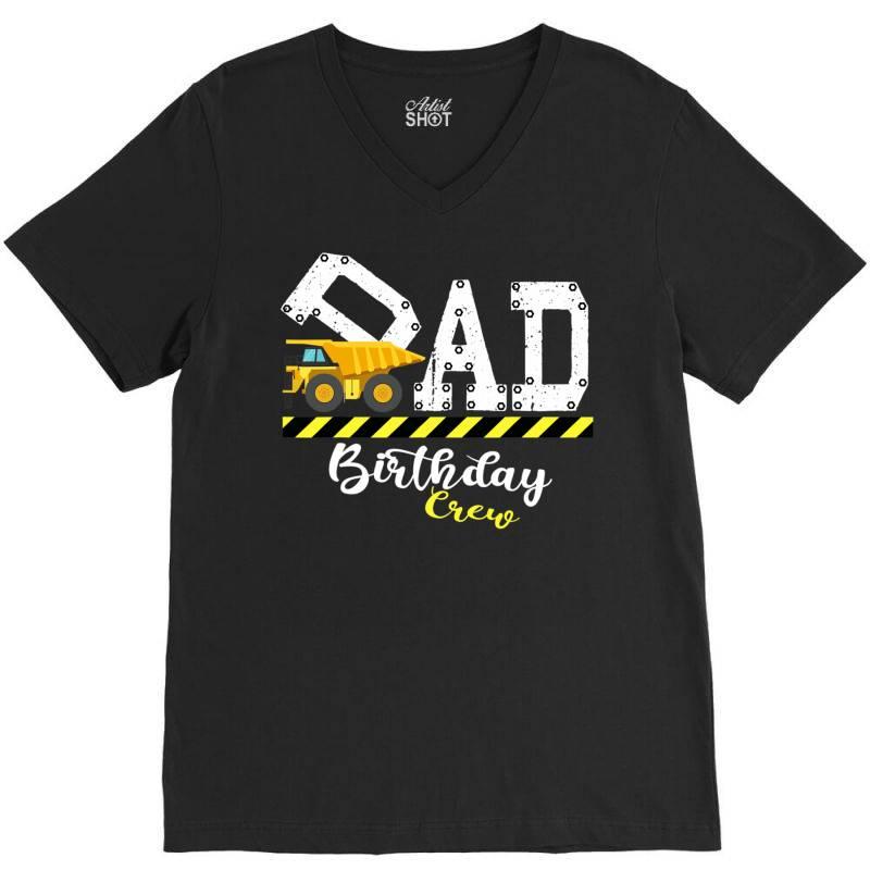 B Day Party Dad Birthday Crew Con.struc.tion Birthday Party T Shirt V-neck Tee | Artistshot
