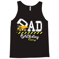 b day party dad birthday crew con.struc.tion birthday party t shirt Tank Top | Artistshot