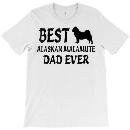 Best Alaskan Malamute Dad Ever Tshirt T-shirt Designed By Cute2580