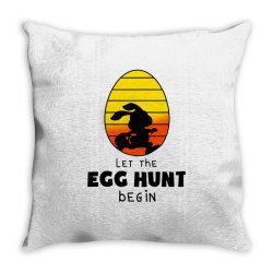 let the egg hunt begin easter Throw Pillow | Artistshot