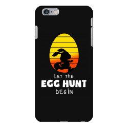 let the egg hunt begin easter iPhone 6 Plus/6s Plus Case | Artistshot