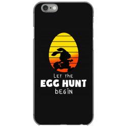 let the egg hunt begin easter iPhone 6/6s Case | Artistshot