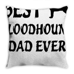 best bloodhound dad ever tshirt Throw Pillow | Artistshot