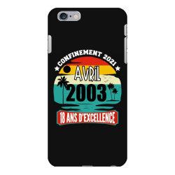 confinement 2021 april 2003 18 ans d'excellence iPhone 6 Plus/6s Plus Case | Artistshot