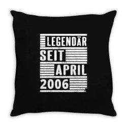 legendär seit april 2006 Throw Pillow | Artistshot