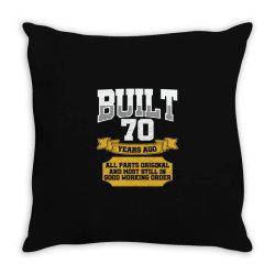 built 70th birthday Throw Pillow | Artistshot