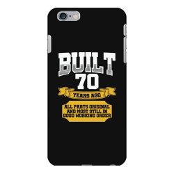 built 70th birthday iPhone 6 Plus/6s Plus Case | Artistshot