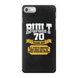 built 70th birthday iPhone 7 Case | Artistshot