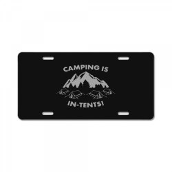 camping is in tents intents License Plate | Artistshot