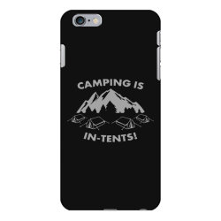 camping is in tents intents iPhone 6 Plus/6s Plus Case | Artistshot
