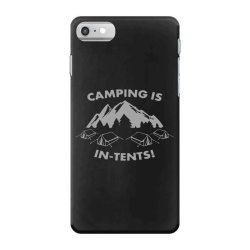 camping is in tents intents iPhone 7 Case | Artistshot