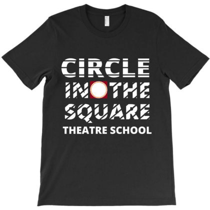 Circle In The Square Theatre School T-shirt Designed By Hatta1976