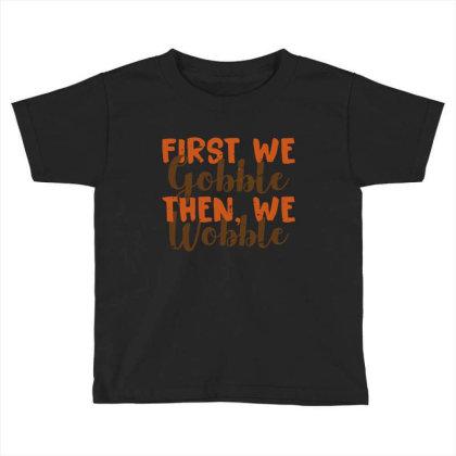 Distress Thanksgiving Wobble Toddler T-shirt Designed By Ismi4