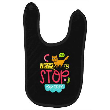 Never Stop Exploring Baby Bibs Designed By Gnuh79