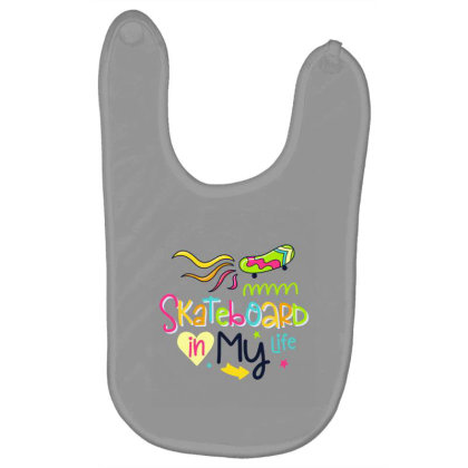 Skateboard In My Life Baby Bibs Designed By Gnuh79