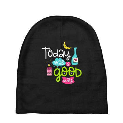 Today Was A Good Day Baby Beanies Designed By Gnuh79