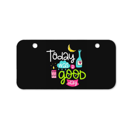 Today Was A Good Day Bicycle License Plate Designed By Gnuh79