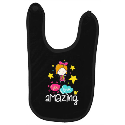 You Look Amazing Baby Bibs Designed By Gnuh79