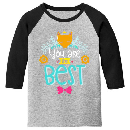 You Are The Best Youth 3/4 Sleeve Designed By Gnuh79