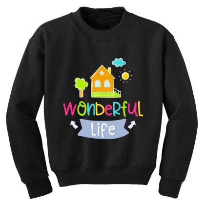 Wonderful Life Youth Sweatshirt Designed By Gnuh79