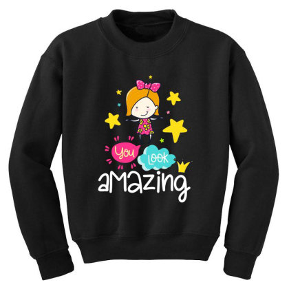 You Look Amazing Youth Sweatshirt Designed By Gnuh79