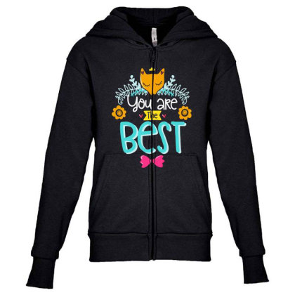 You Are The Best Youth Zipper Hoodie Designed By Gnuh79