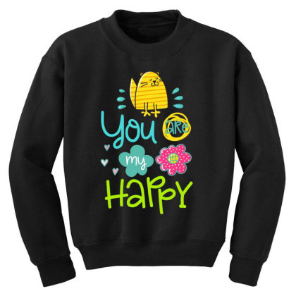 You Are My Happy Youth Sweatshirt Designed By Gnuh79