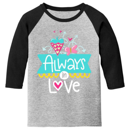 Always In Love Youth 3/4 Sleeve Designed By Gnuh79