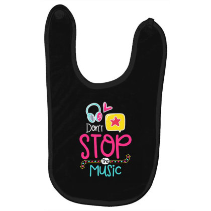 Don't Stop The Music Baby Bibs Designed By Gnuh79