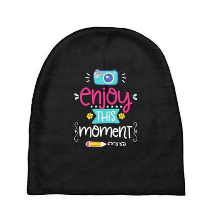Enjoy This Moment Baby Beanies Designed By Gnuh79