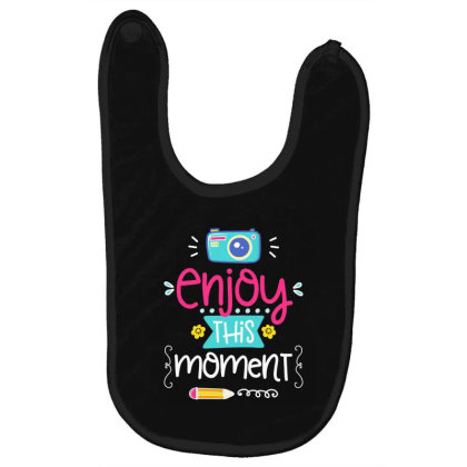 Enjoy This Moment Baby Bibs Designed By Gnuh79